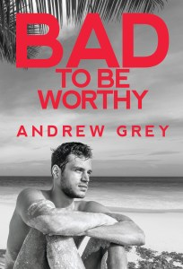 Book Cover: Bad To Be Worthy
