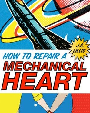 Backlist Book of the Month: <em>How to Repair a Mechanical Heart</em> by J.C. Lillis