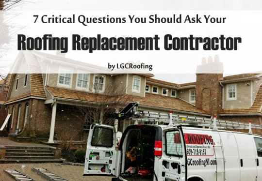 7 Critical Questions You Should Ask Your Roofing Replacement Contractor, by LGC Roofing