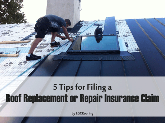 5 Tips for Filing a Roof Replacement or Repair Insurance Claim