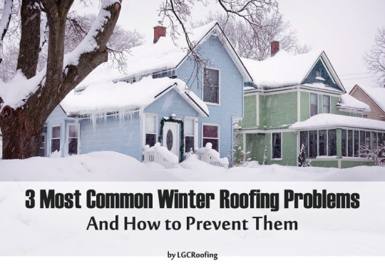 3 Most Common Winter Roofing Problems And How to Prevent Them