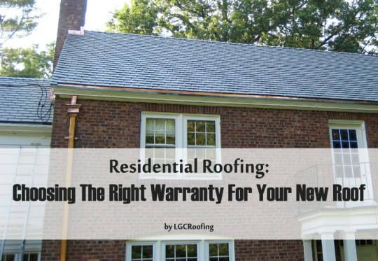 Residential Roofing: Choosing The Right Warranty For Your New Roof