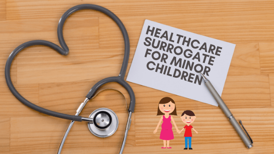 Healthcare Surrogate for Minor Children