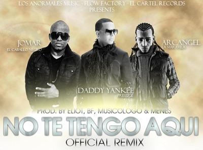 Jomar Feat. Arcangel Y Daddy Yankee - No Te Tengo Aqui (Remix)