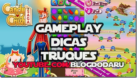 Candy Crush Saga – Gameplay comentado e com dicas