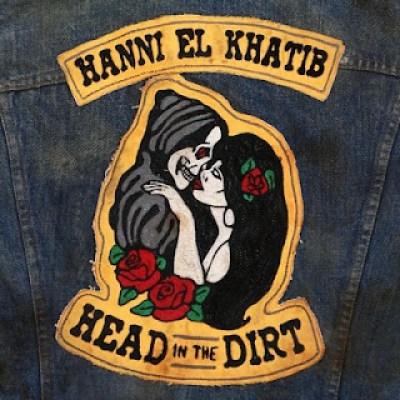 hannielkhatib2013 Hanni El Khatib – Head In The Dirt [8.2]