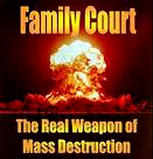 Family Court The Real Weapon of Mass Destruction