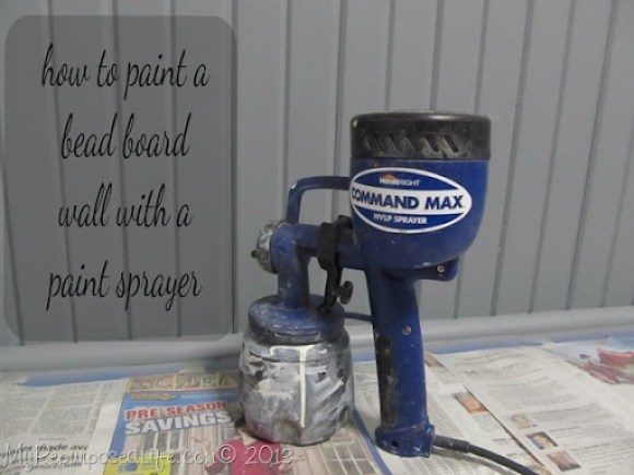 My Repurposed Life-How to paint a beadboard wall with a paint sprayer