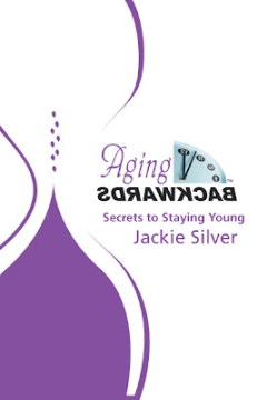 Bionic Beauty giveaway - Win a copy of the anti aging secret book Aging Backwards by Jackie Silver