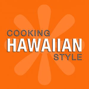Cooking Hawaiian Style