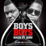 Nacee Ft Guru – Boys Boys    Download mp3
