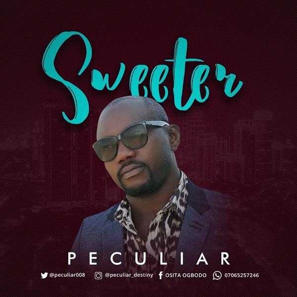IMG ORG 1563202654471 Download Sweeter by Peculiar   @Peculiar008 Peculiar