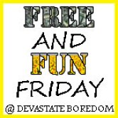 FREE and FUN Fridays at Devastate Boredom