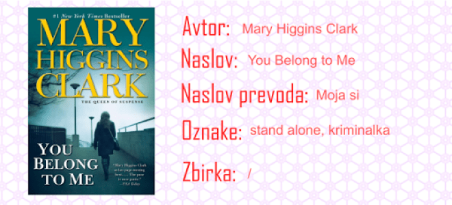 Moja si - Mary Higgins Clark
