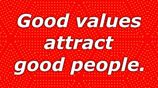 Good%20values%20attract%20good%20people.