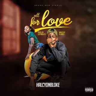 IMG-20190803-WA0000 Music: Halcyonbloke - All For Love