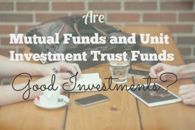 Are Mutual Funds and Unit Investment Trust Funds (UITF) Good Investments