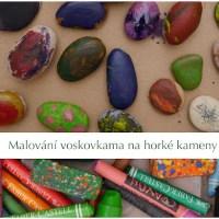 Malování voskovkama na horké kameny