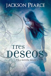 Tres Deseos (Wish) – Jackson Pearce