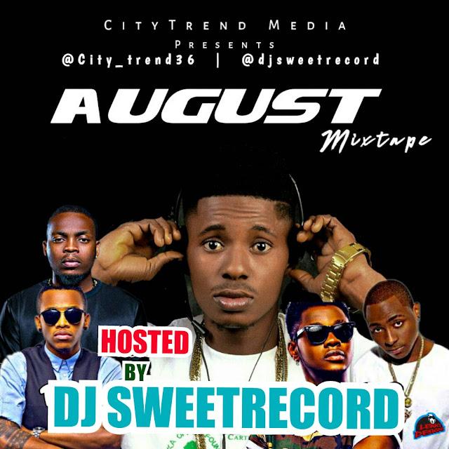 Mixtape : Citytrend Vs DJ SweetRecord - August Mixtape