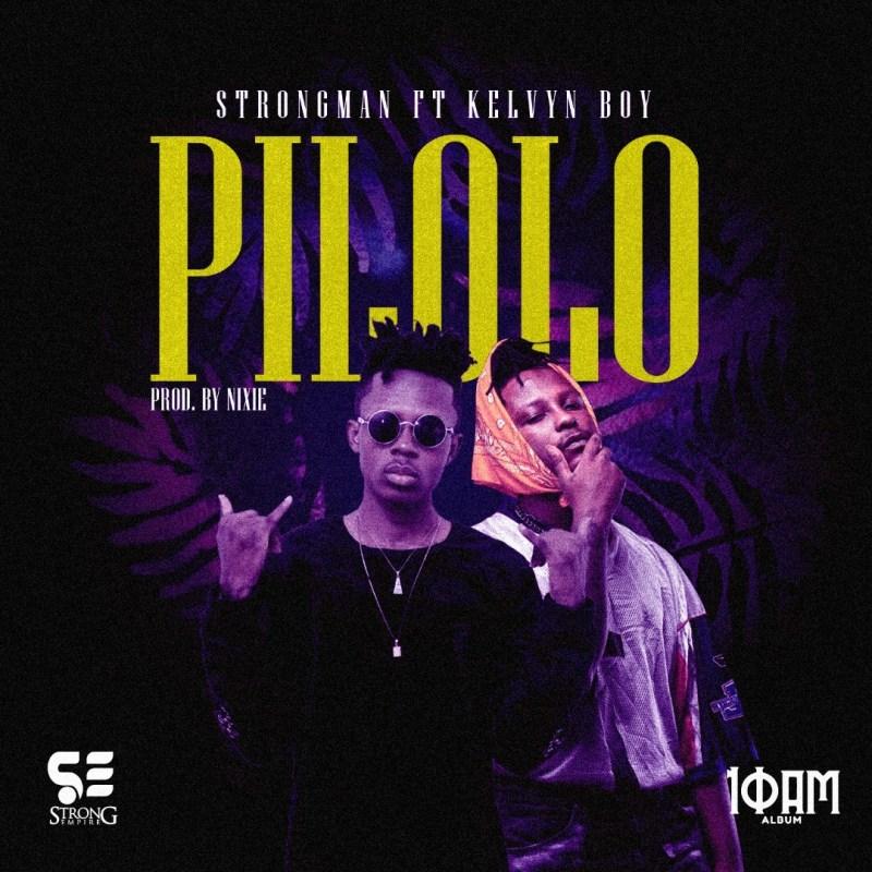 Strongman - Pilolo feat. Kelvyn Boy