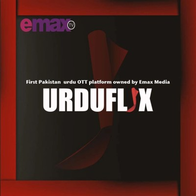 Pakistan First Streaming Service UrduFlix to be Launched by Emax Media in 2021