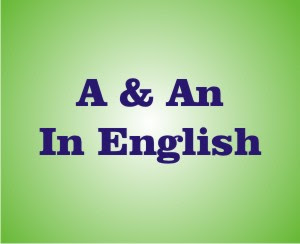 Penggunaan A Dan An Dalam Bahasa Inggris