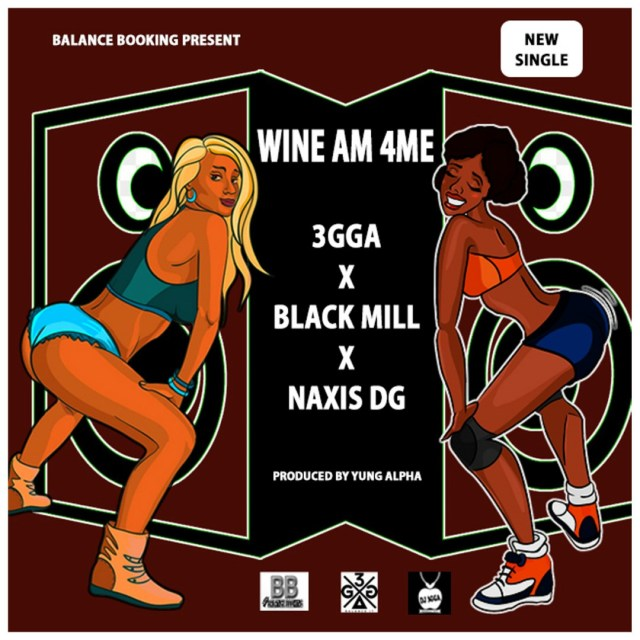 3GGA - Wine Am For Me