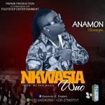 [Music] Anamon _ Nkwasia Wuo (Prod by Tom Beats)
