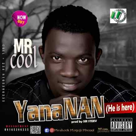 Mr. Cool,Yana Nan,9jagospelblog, Naija Gospel, best Nigerian gospel music, Hausa gospel music, mista cool music,