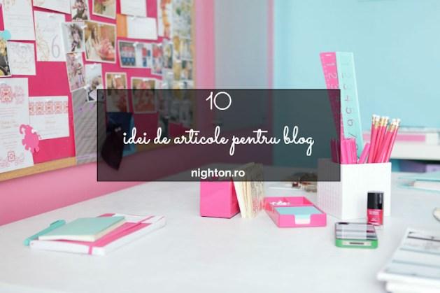 10 idei de articole pentru blog