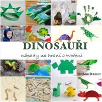 Dinosauři...nápady na hraní a tvoření s malýma dětma
