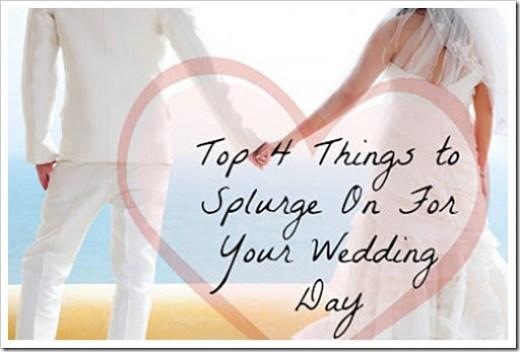 WeddingDaySplurge-4things