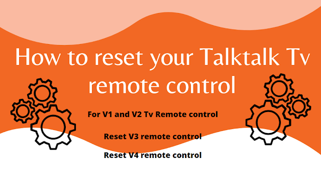 How to reset your Talktalk Tv remote control