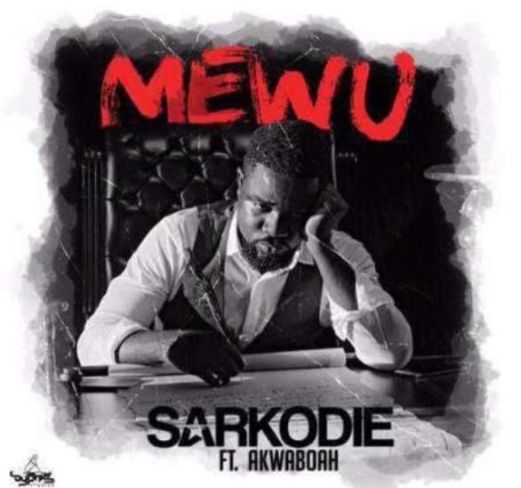Lyrics:Mewu-Sarkodie ft Akwaaboah