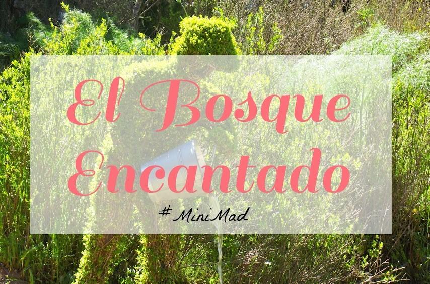 minimad-el-bosque-encantado-jardín-botánico-madrid