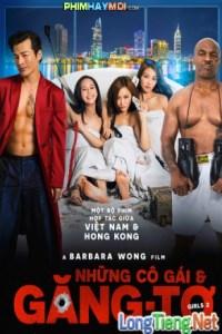 Những Cô Gái Và Găng-Tơ ( Girls 2: Girls vs Gangsters ) 2018 - Phim Trung Quốc