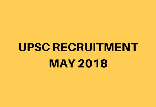 UPSC Recruitment May 2018