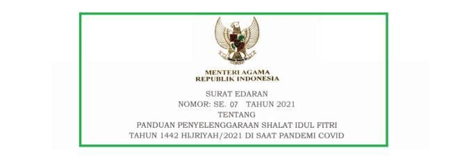 Tentang Panduan Penyelenggaraan Shalat Idul Fitri  SE MENAG NOMOR 07 TAHUN 2021 TENTANG PANDUAN PENYELENGGARAAN SHALAT IDUL FITRI 2021 (1442 H)