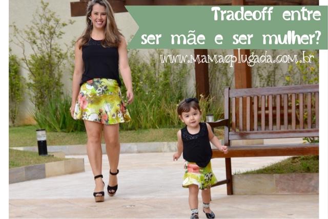 tradeoff: mulher e mãe