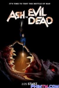 Ash Vs. Ma Cây :Phần 3 ( Ash Vs Evil Dead :Season 3 ) 2018 - Phim Mỹ