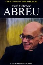 José Antonio Abreu. Creador de un mundo musical