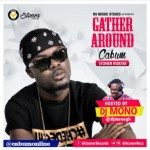 [Music] Cabum – Gather Around (Stoner Riddim) (Prod by Lexyz) (Hosted by Dj Mono)