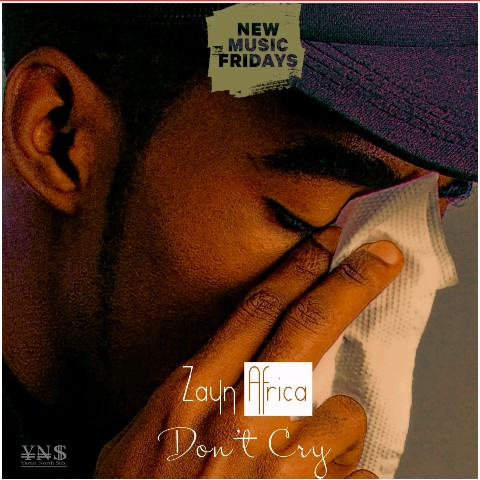 Music: zayn africa - don't cry