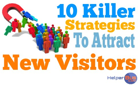 killer-strategies-techniques-to-attract-new-visitors-helperbus