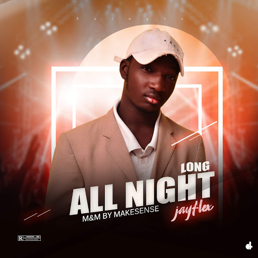 IMG 1839 - MUSIC: Jayflex - All Night Long (Prod by. Makesense)
