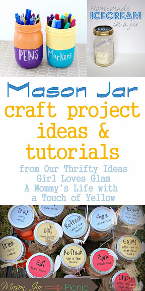 Mason Jar craft project ideas & tutorials from OurThriftyideas.com GirlLovesGlam.com and AMommysLifeWithATouchOfYellow.blogspot.com