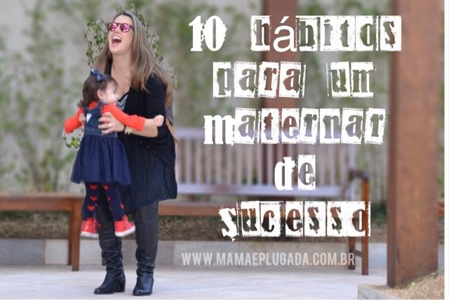 10 hábitos para um maternar de sucesso