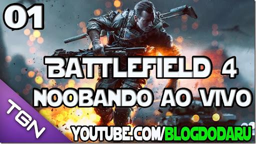 Battlefield 4: Noobando Ao Vivo #01