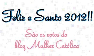 Feliz e Santo 2012